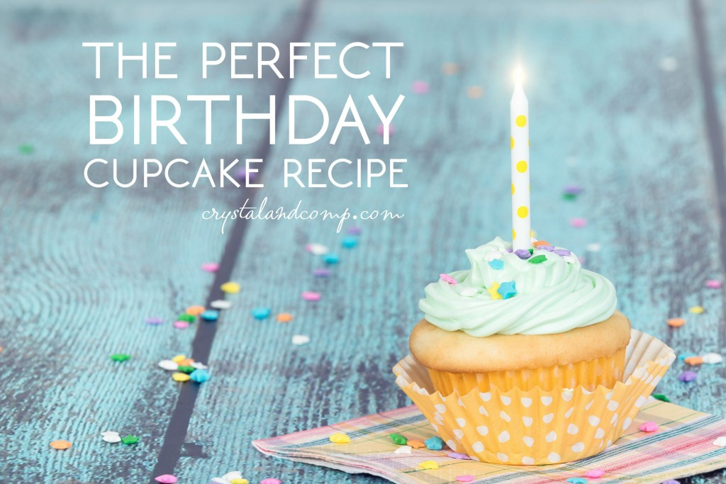 perfect birthday cupcake recipe