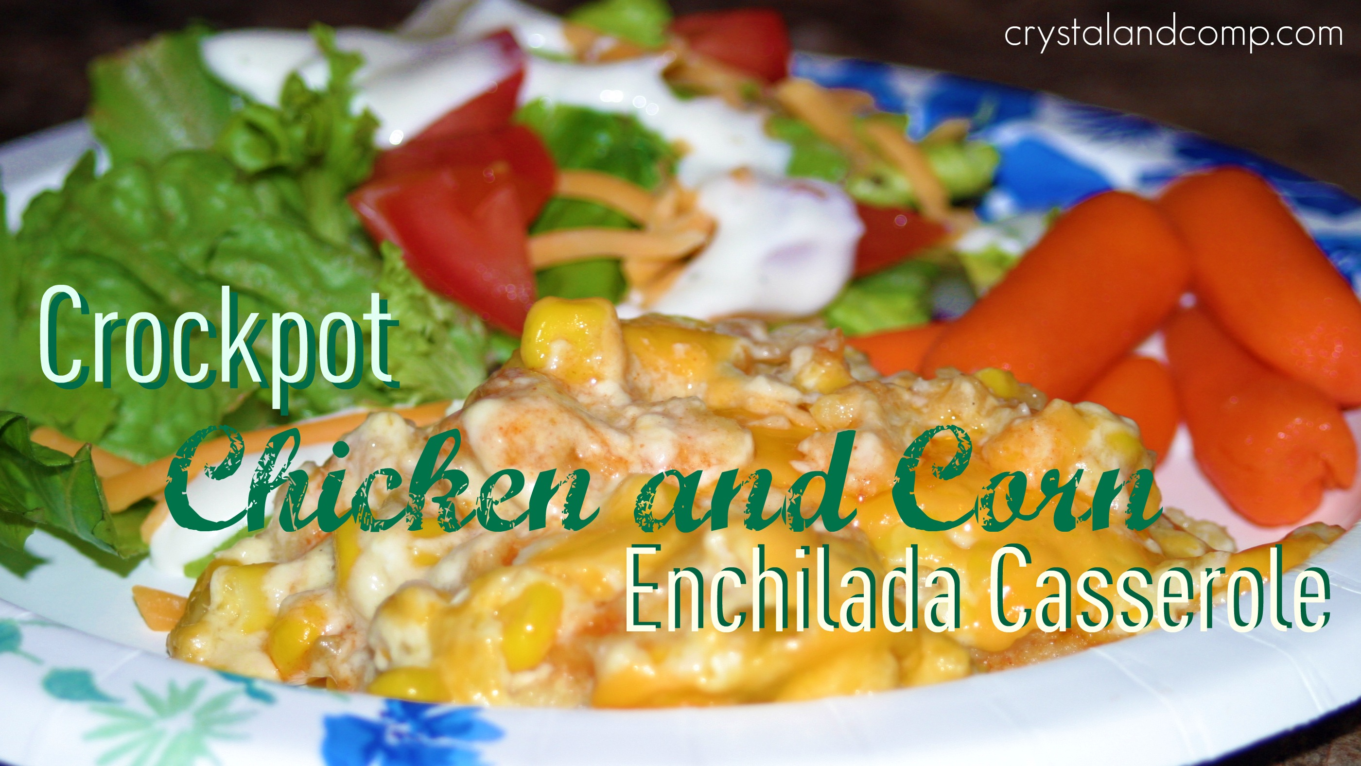 4 7 From 7 Reviews Print Crockpot Chicken And Corn Enchilada Casserole