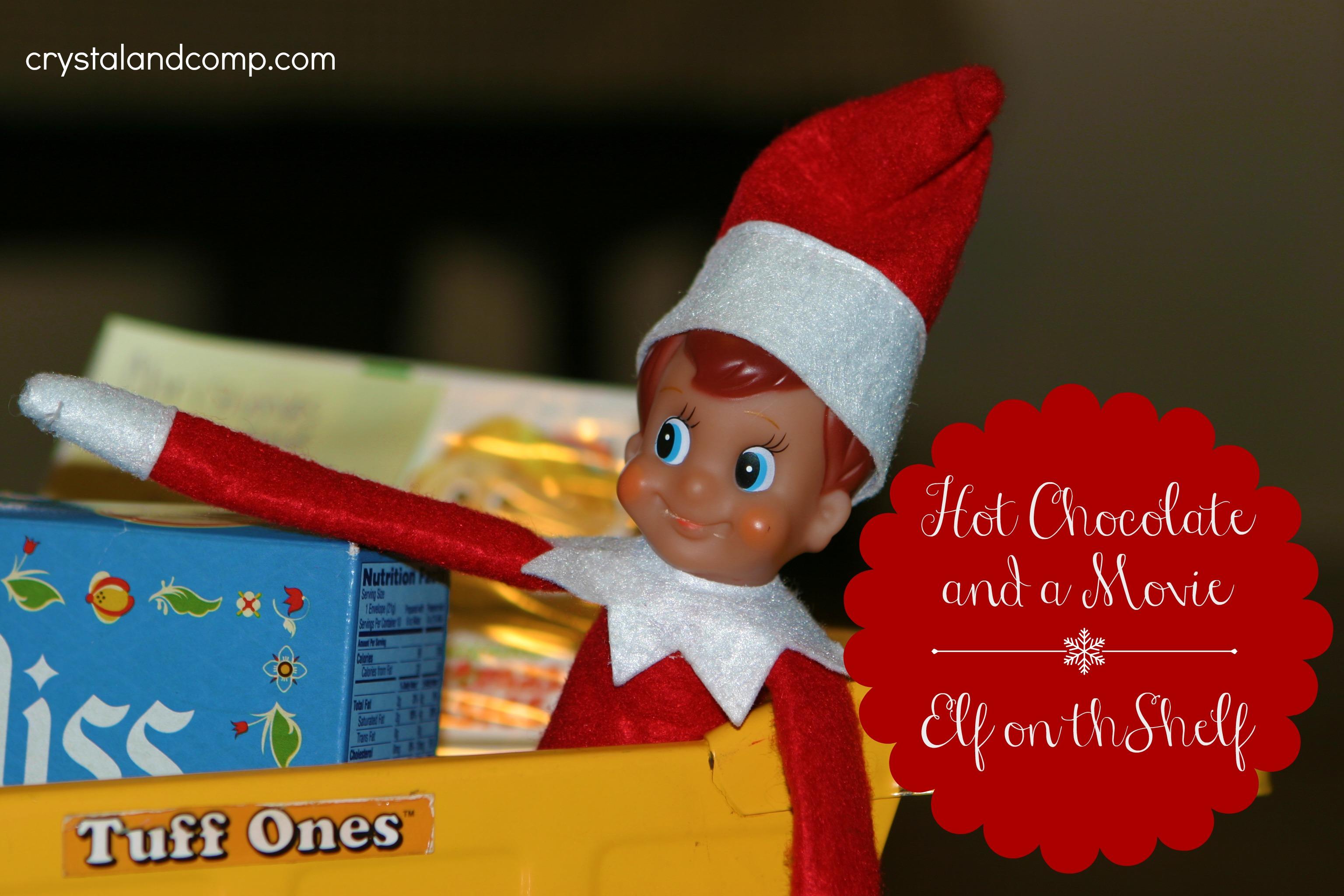 Elf on the Shelf: Hot Chocolate and a Movie | CrystalandComp.com