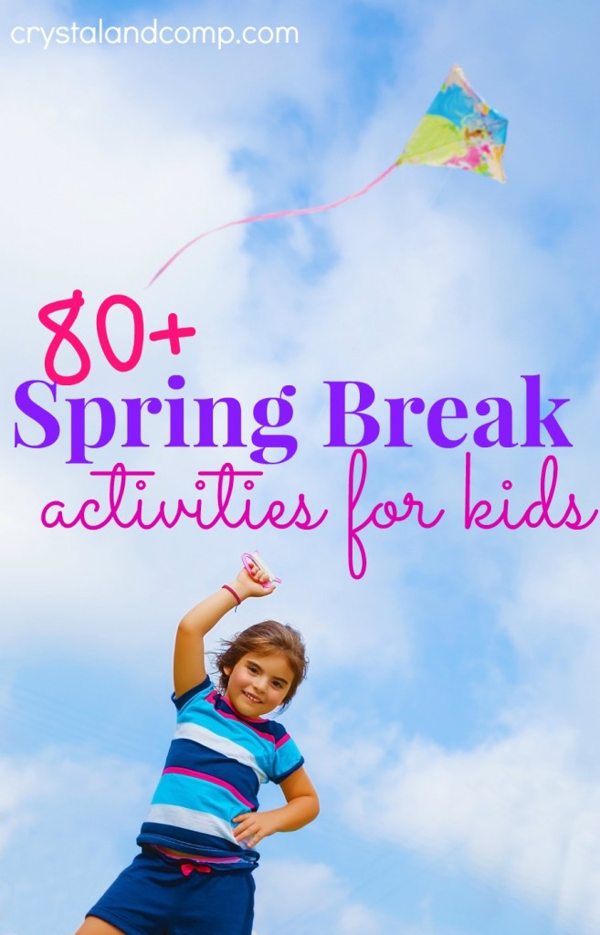 80 spring break activities for kids