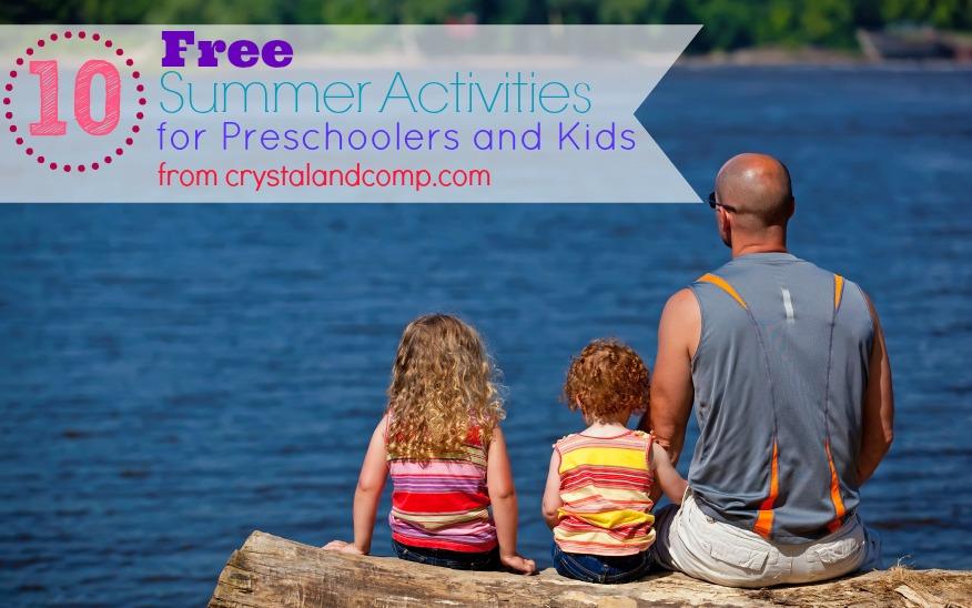 10 free summer activities for preschoolers and kids #crystalandcomp