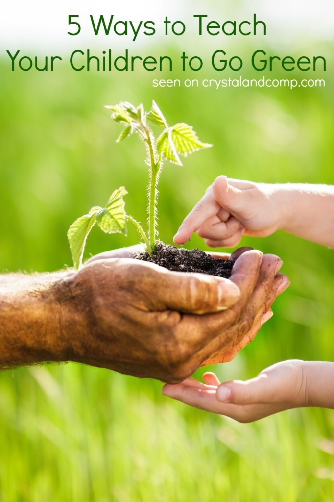 5 ways to teach your children to go green