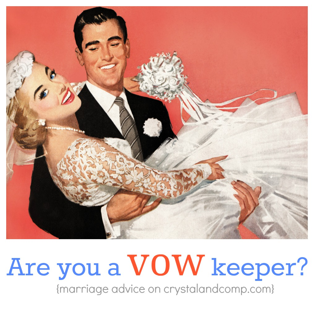 Are you a vow keeper? Are you trying to change your husband?