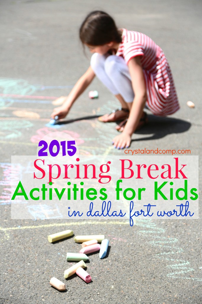 2015 Spring Break Activities for Kids Dallas Fort Worth
