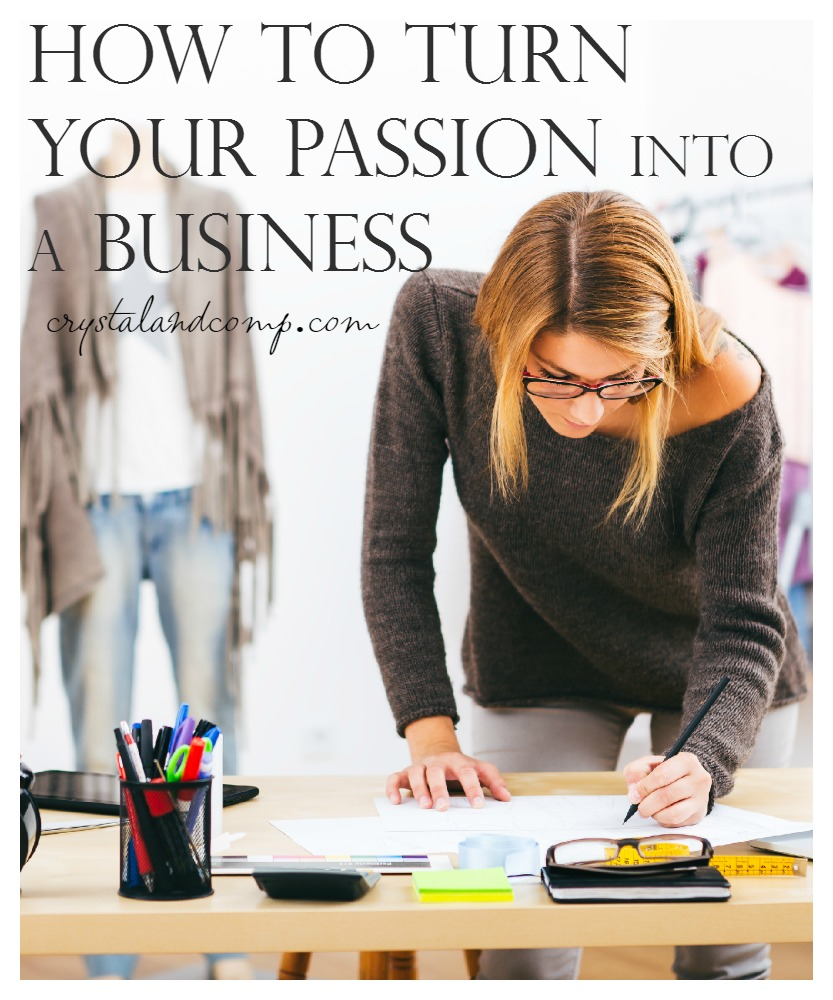 how to turn your passion into a business