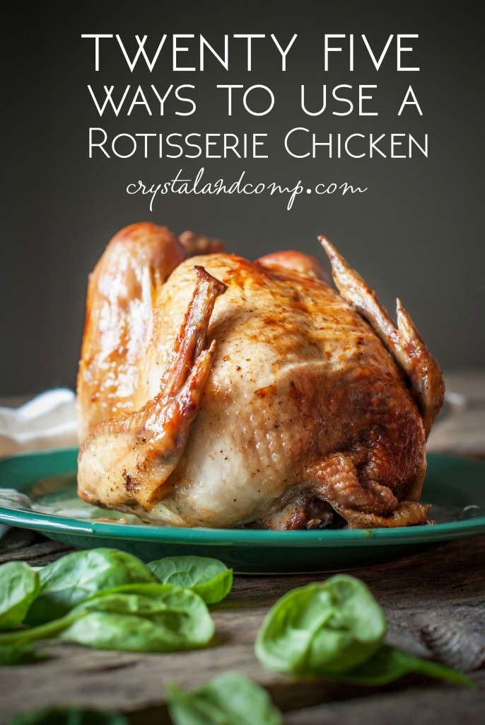 25 ways to use a Rotisserie Chicken