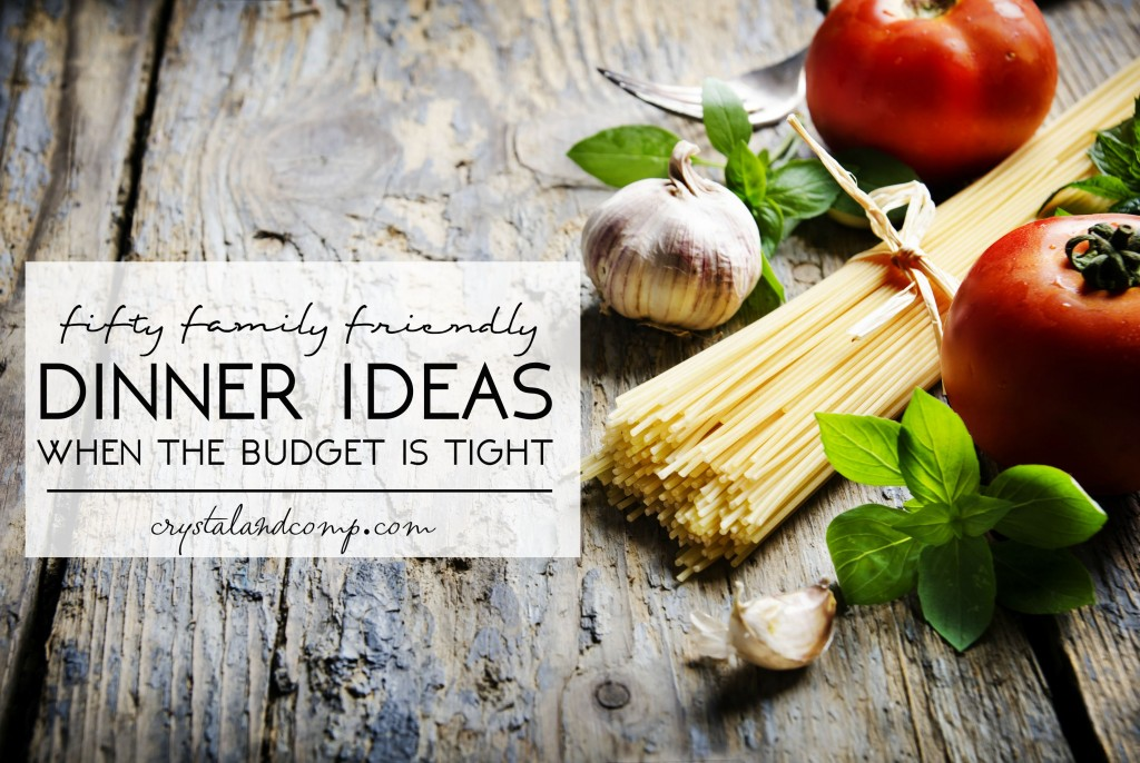 50 dinner ideas when the budget is tight (1)