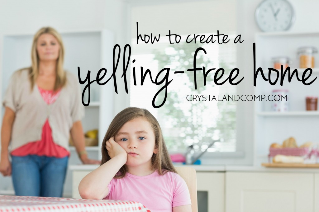 how to create a yell free home