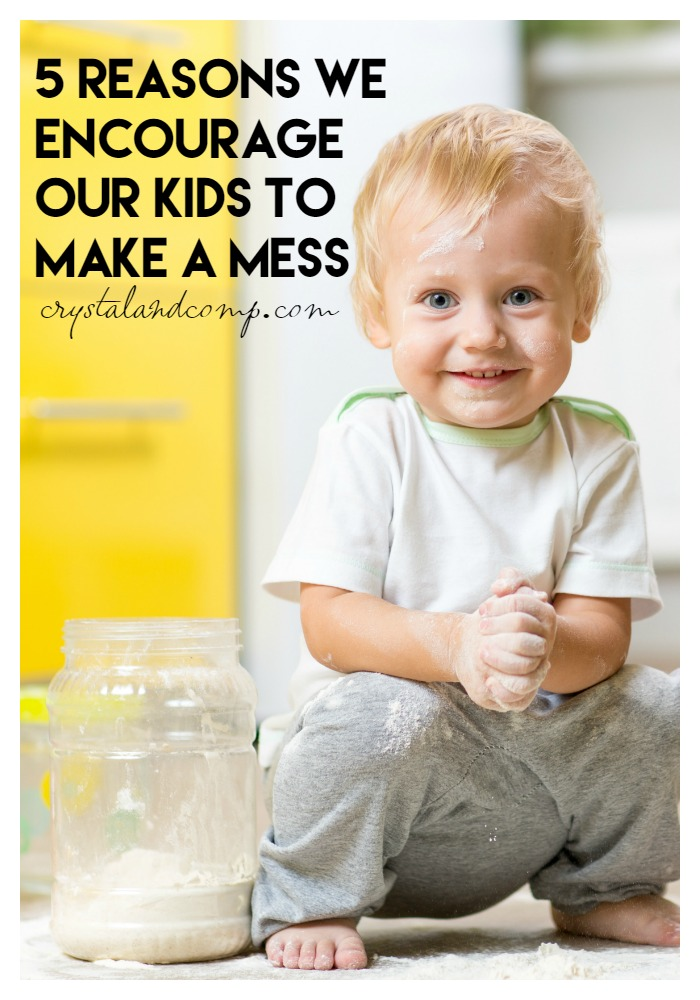 5 reasons we encourage our kids to make a mess