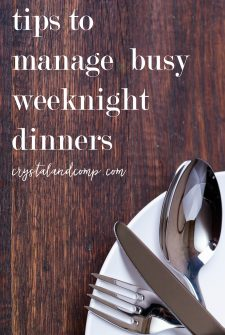 6 Tips For Handling Busy Weeknight Dinners