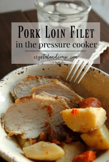 How to Cook Pork Loin Filet in the Pressure Cooker