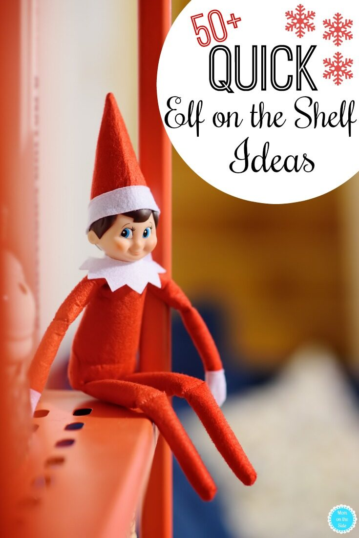 50+ Quick Elf on the Shelf Ideas for When You Forget