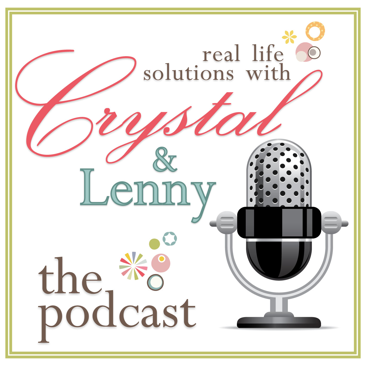 Crystal & Co. Podcast: Real Life Solutions with Crystal & Lenny